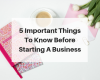 Things To Know Before Starting A Business