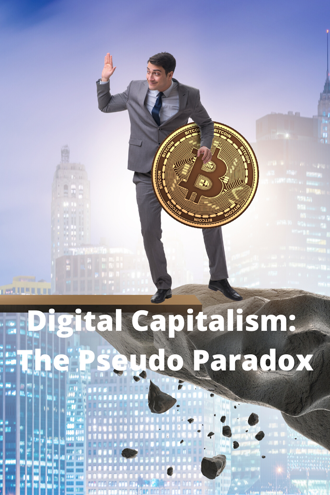 Digital Capitalism - The Pseudo Paradox 2